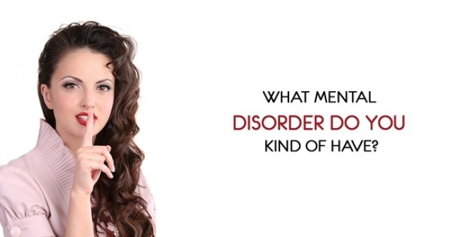 What Mental Disorder do you kind of have?